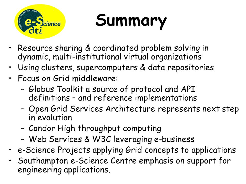 Resource sharing & coordinated problem solving in dynamic, multi-institutional virtual organizations Using clusters, supercomputers & data repositorie