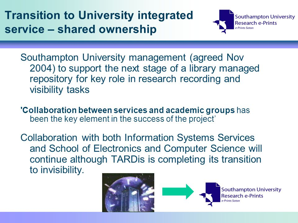 Transition to University integrated service – shared ownership Southampton University management (agreed Nov 2004) to support the next stage of a libr