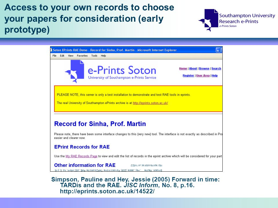 Access to your own records to choose your papers for consideration (early prototype) Simpson, Pauline and Hey, Jessie (2005) Forward in time: TARDis a