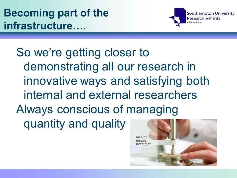 Becoming part of the infrastructure…. So we're getting closer to demonstrating all our research in innovative ways and satisfying both internal and ex