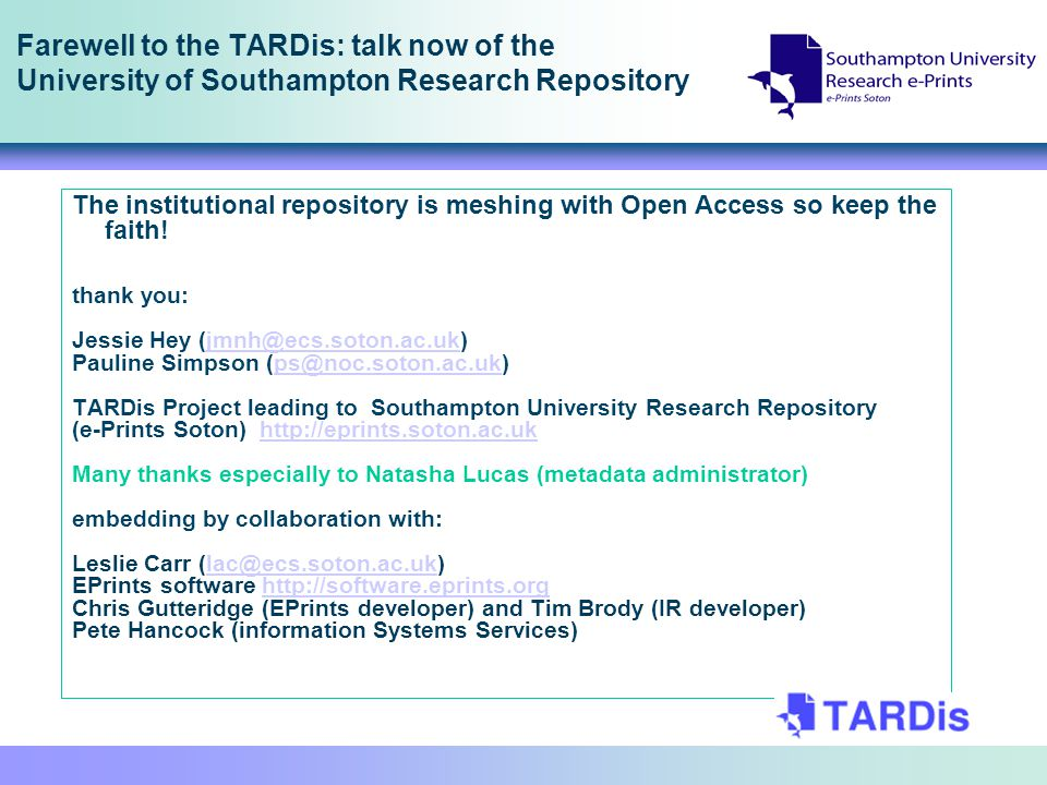 Farewell to the TARDis: talk now of the University of Southampton Research Repository The institutional repository is meshing with Open Access so keep
