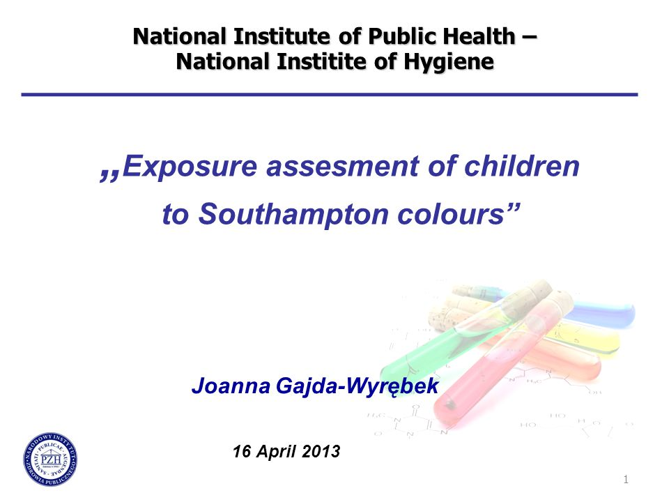"National Institute of Public Health – National Institite of Hygiene 1 "" Exposure assesment of children to Southampton colours"" Joanna Gajda-Wyrębek 16"