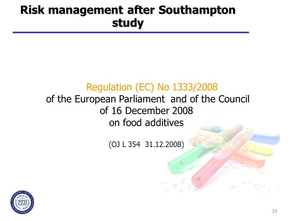 Regulation (EC) No 1333/2008 of the European Parliament and of the Council of 16 December 2008 on food additives (OJ L 354 31.12.2008) 16 Risk managem