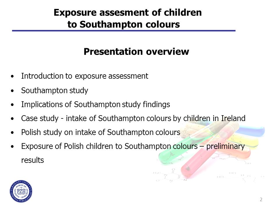 2 Presentation overview Introduction to exposure assessment Southampton study Implications of Southampton study findings Case study - intake of Southa