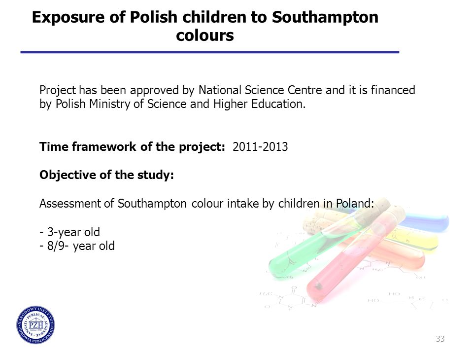 33 Exposure of Polish children to Southampton colours Project has been approved by National Science Centre and it is financed by Polish Ministry of Sc