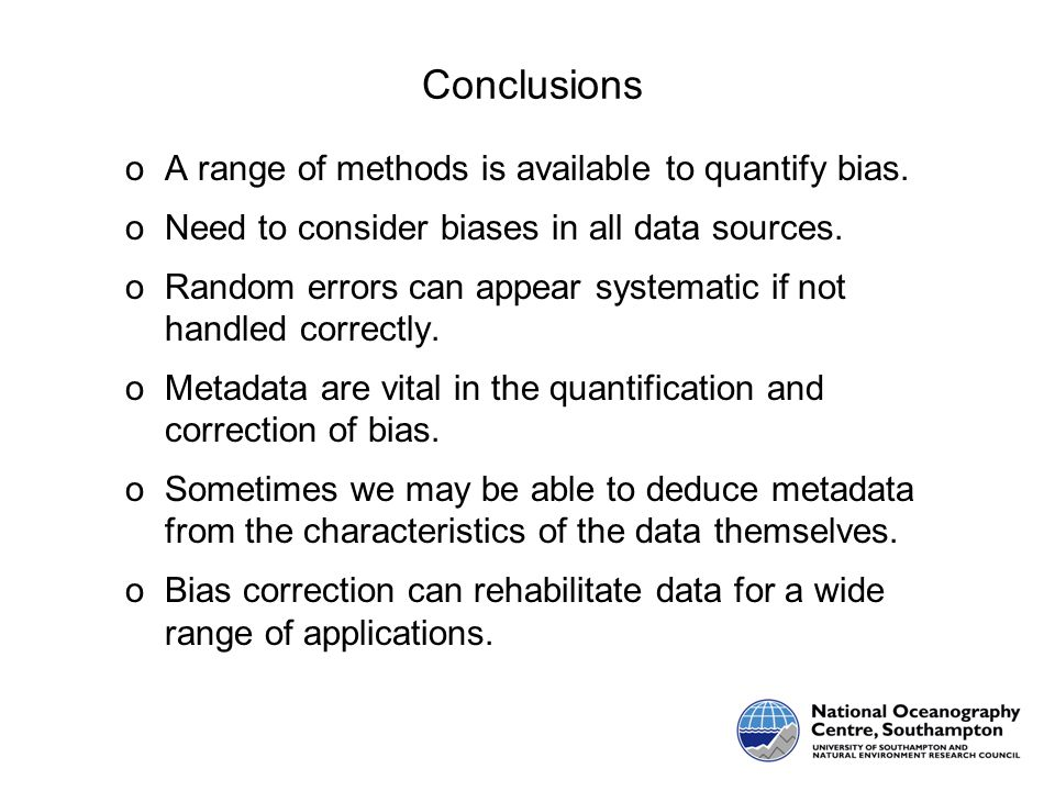 Conclusions oA range of methods is available to quantify bias.