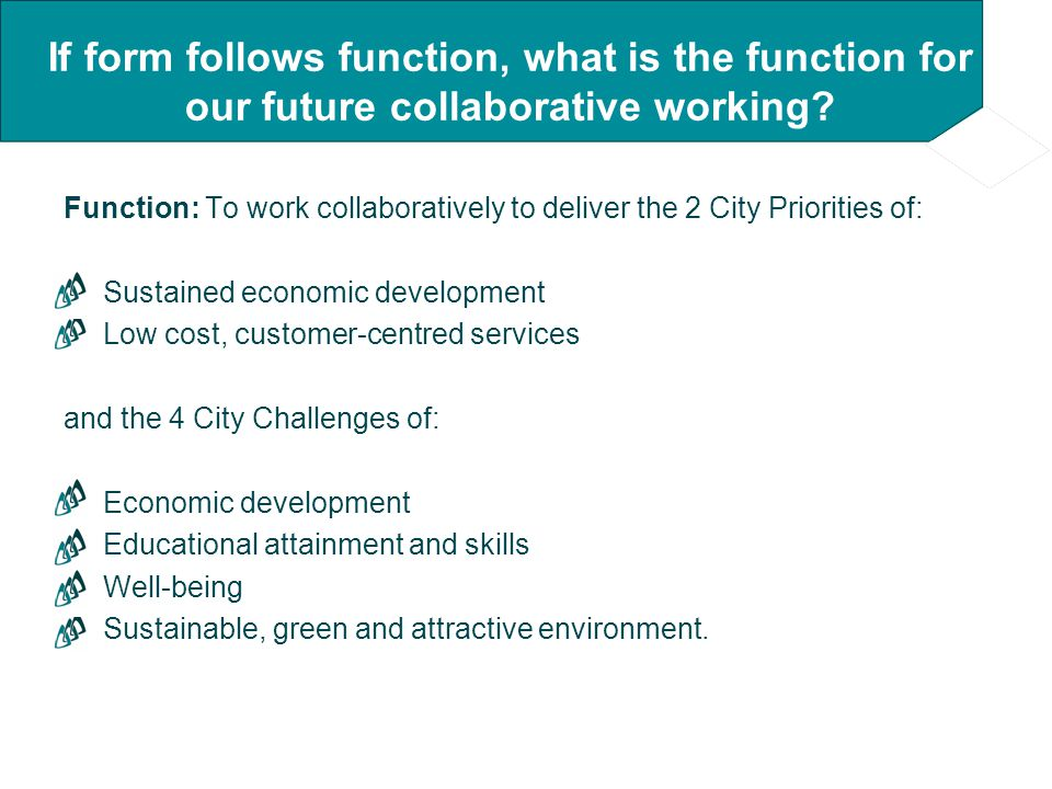 If form follows function, what is the function for our future collaborative working.