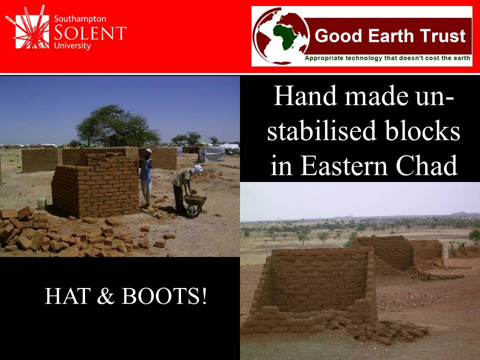 Hand made un- stabilised blocks in Eastern Chad HAT & BOOTS!