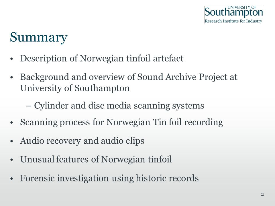 2 Summary Description of Norwegian tinfoil artefact Background and overview of Sound Archive Project at University of Southampton –Cylinder and disc m