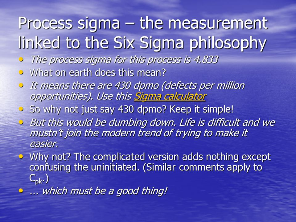 Reasons for the persistence of strange measurements Aim often ticking a box, not understanding Aim often ticking a box, not understanding –Users don't see problem Interests of experts and teachers Interests of experts and teachers –Mystification is good for business.