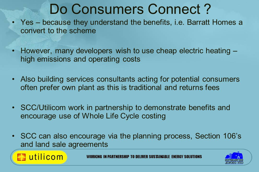 WORKING IN PARTNERSHIP TO DELIVER SUSTAINABLE ENERGY SOLUTIONS Do Consumers Connect .