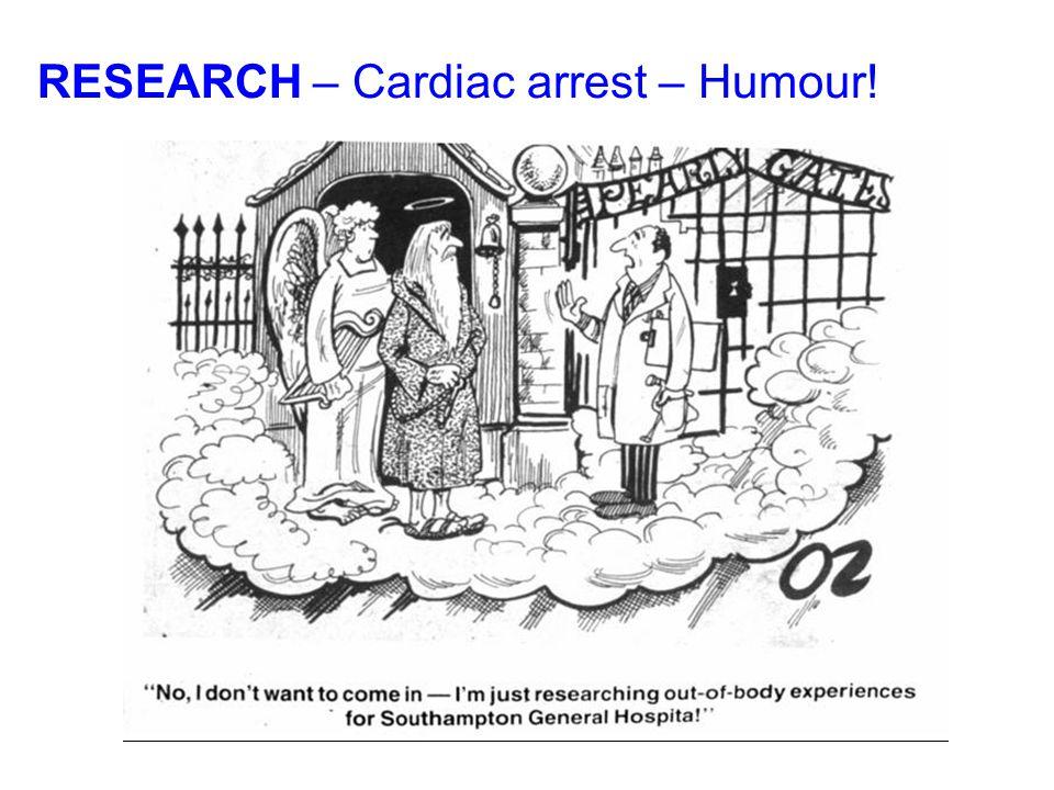 RESEARCH – Cardiac arrest – Humour!