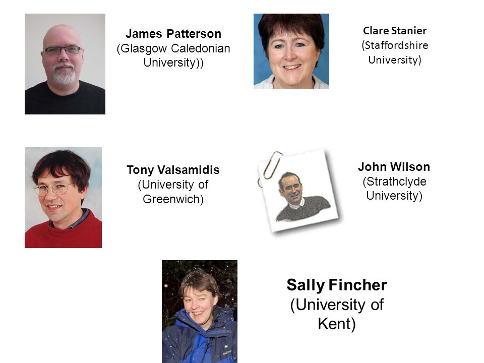 Clare Stanier (Staffordshire University) James Patterson (Glasgow Caledonian University)) John Wilson (Strathclyde University) Tony Valsamidis (University of Greenwich) Sally Fincher (University of Kent)