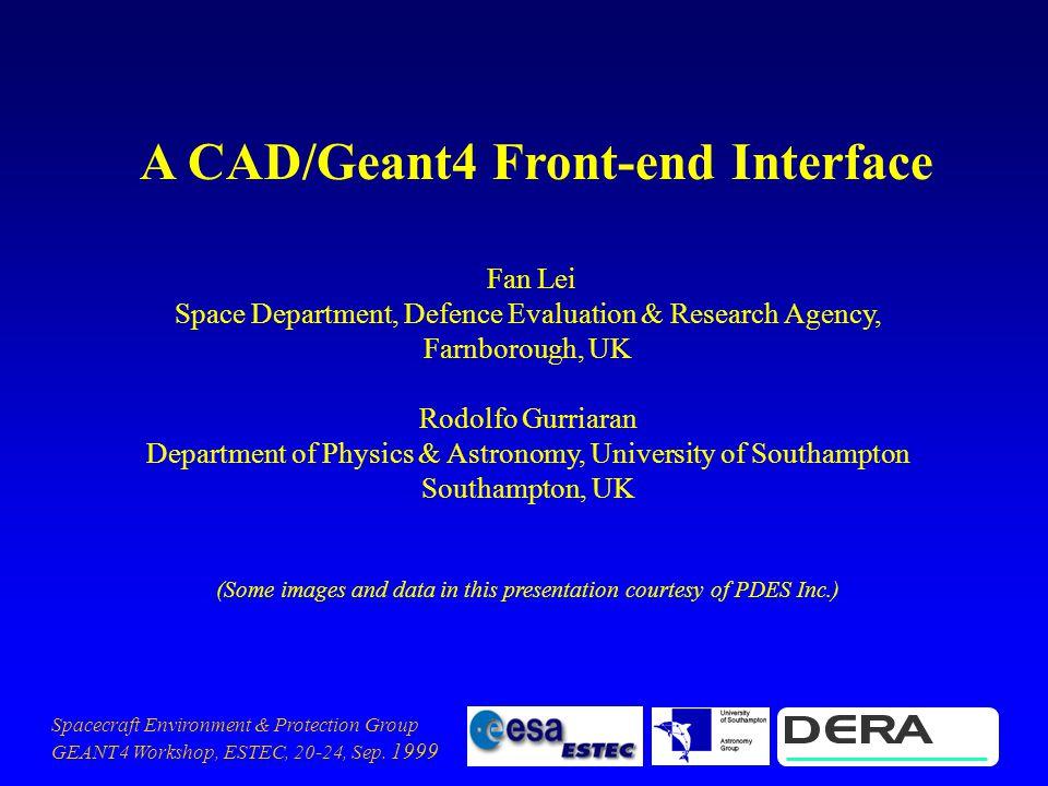 Spacecraft Environment & Protection Group GEANT4 Workshop, ESTEC, 20-24, Sep.