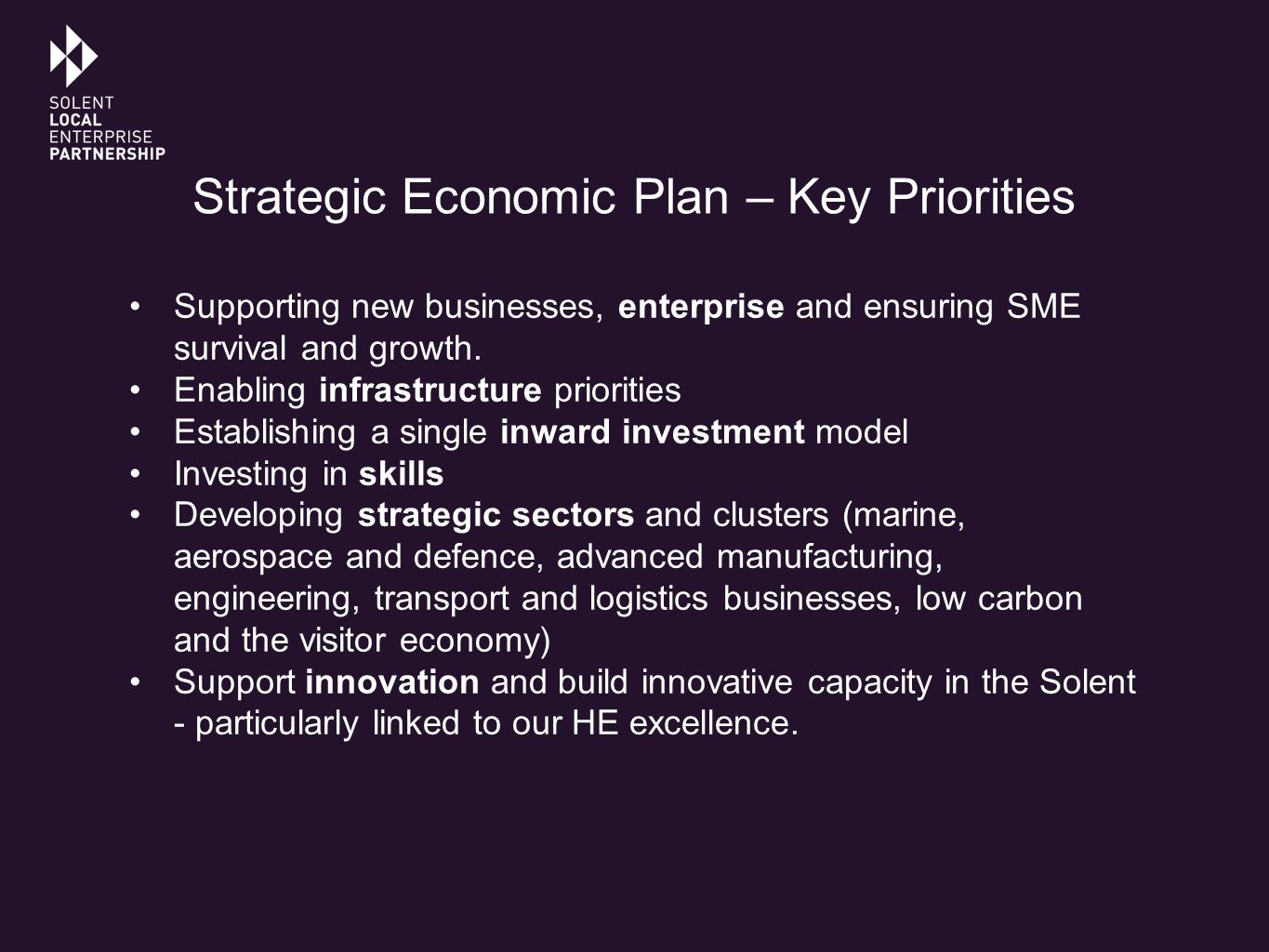Strategic Economic Plan – Key Priorities Supporting new businesses, enterprise and ensuring SME survival and growth.