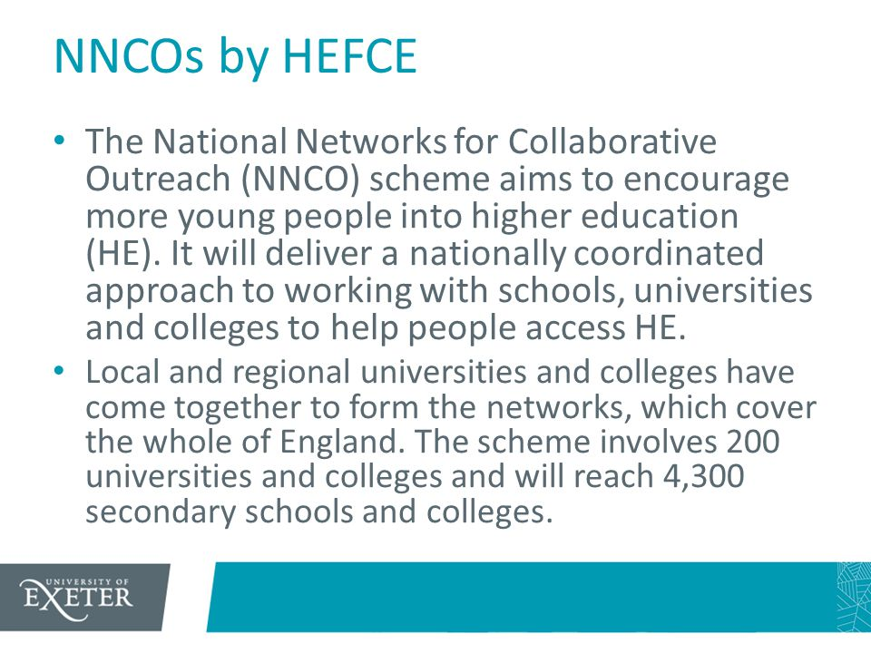 NNCOs by HEFCE The National Networks for Collaborative Outreach (NNCO) scheme aims to encourage more young people into higher education (HE). It will