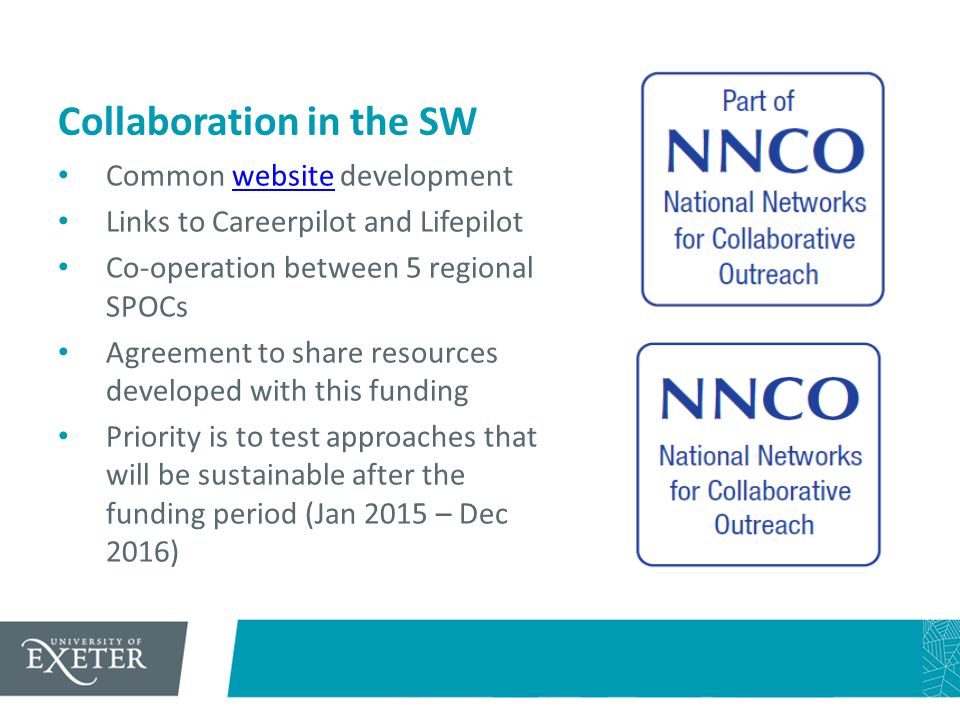 Collaboration in the SW Common website developmentwebsite Links to Careerpilot and Lifepilot Co-operation between 5 regional SPOCs Agreement to share resources developed with this funding Priority is to test approaches that will be sustainable after the funding period (Jan 2015 – Dec 2016)