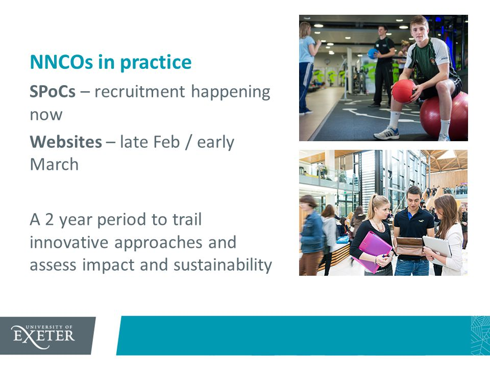 NNCOs in practice SPoCs – recruitment happening now Websites – late Feb / early March A 2 year period to trail innovative approaches and assess impact and sustainability