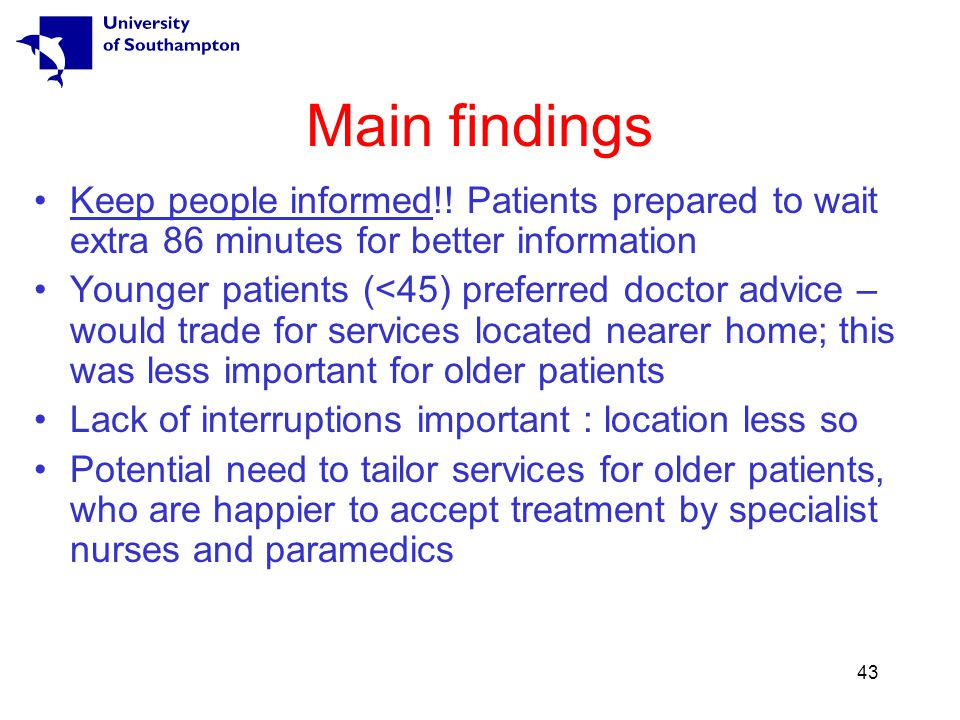 43 Main findings Keep people informed!.