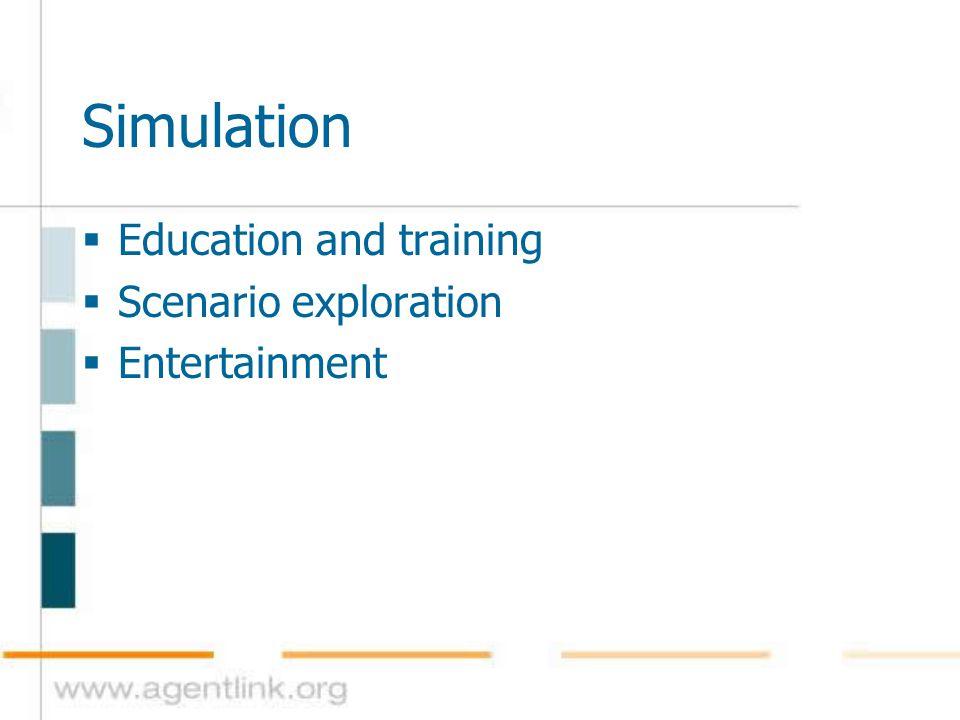 Simulation  Education and training  Scenario exploration  Entertainment