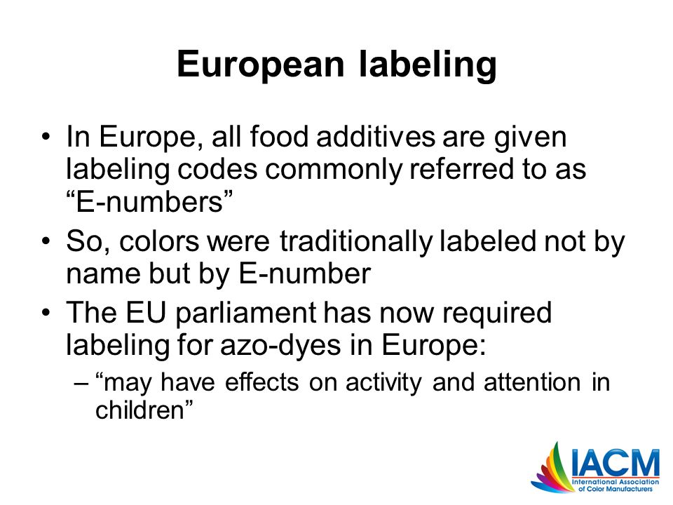 """European labeling In Europe, all food additives are given labeling codes commonly referred to as """"E-numbers"""" So, colors were traditionally labeled not"""