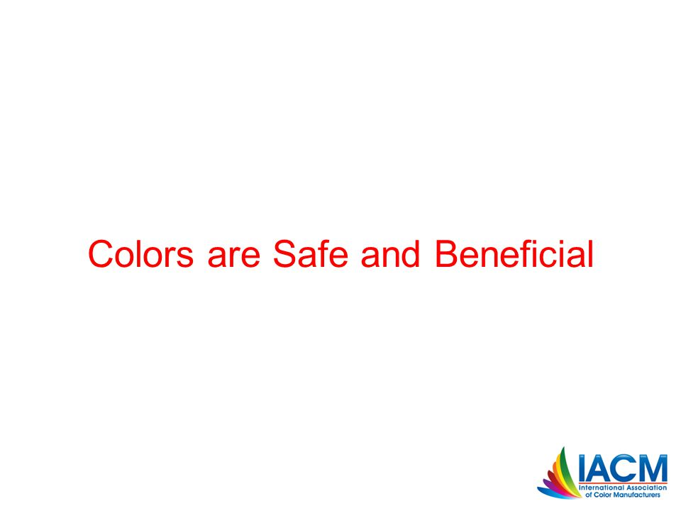 Colors are Safe and Beneficial