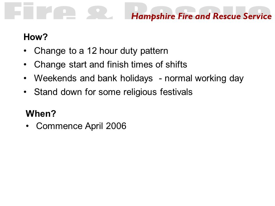 Hampshire Fire and Rescue Service When. Commence April 2006 How.
