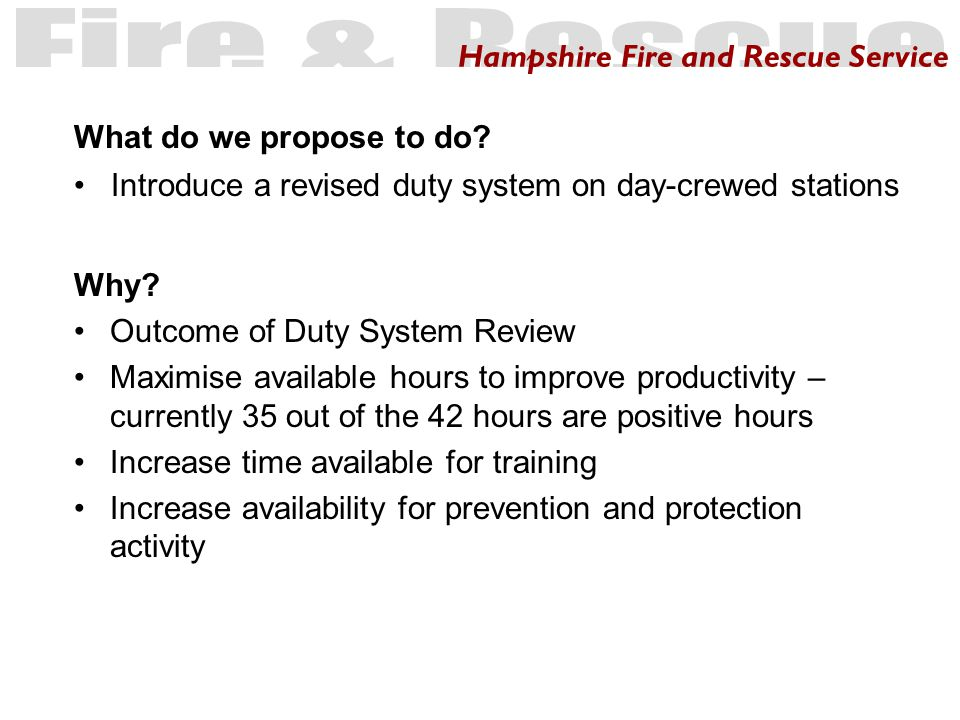 Hampshire Fire and Rescue Service When.Commence trial in April 2006 How.