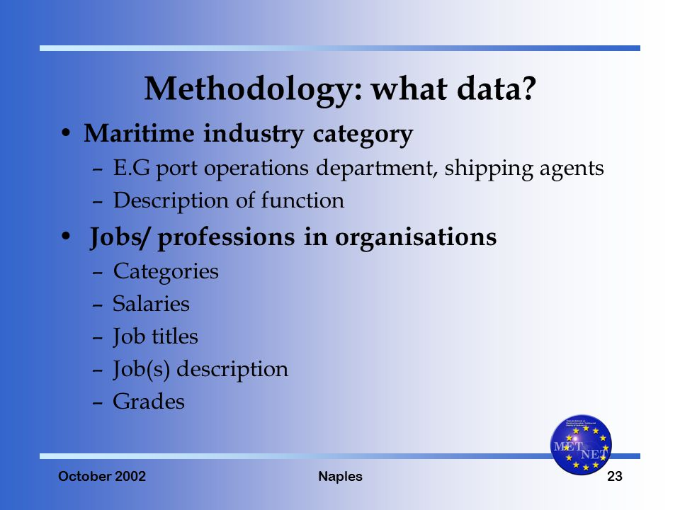 October 2002Naples23 Methodology: what data.