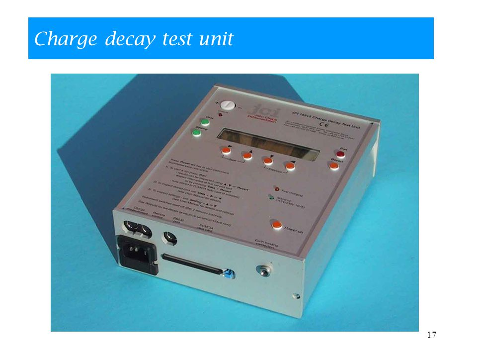 17 Charge decay test unit