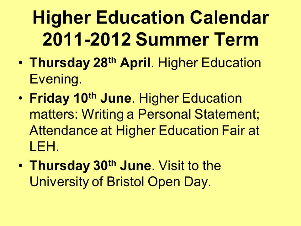 Higher Education Calendar 2011-2012 Summer Term Thursday 28 th April.