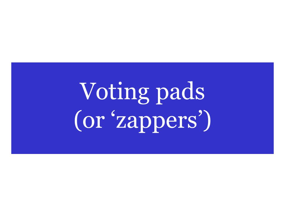 Voting pads (or 'zappers')