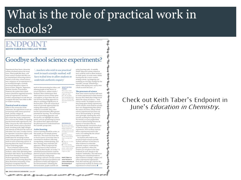 What is the role of practical work in schools? Check out Keith Taber's Endpoint in June's Education in Chemistry.