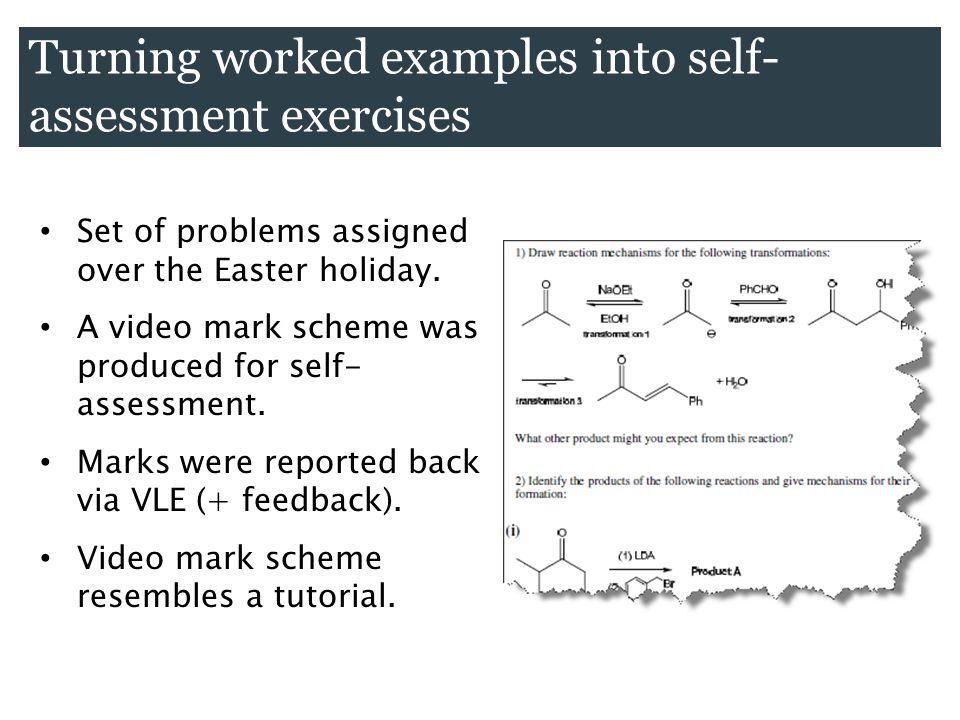 Set of problems assigned over the Easter holiday. A video mark scheme was produced for self- assessment. Marks were reported back via VLE (+ feedback)