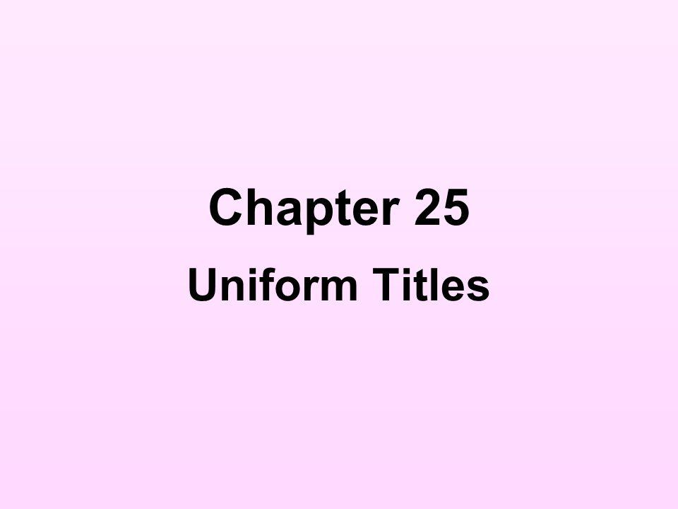 Chapter 25 Uniform Titles