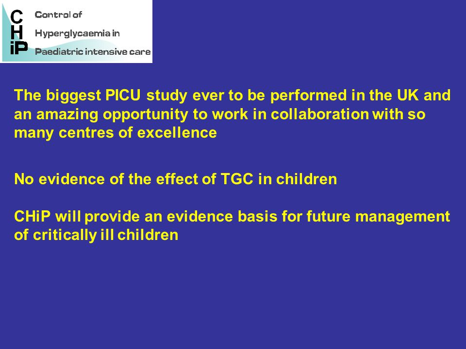 The biggest PICU study ever to be performed in the UK and an amazing opportunity to work in collaboration with so many centres of excellence No eviden
