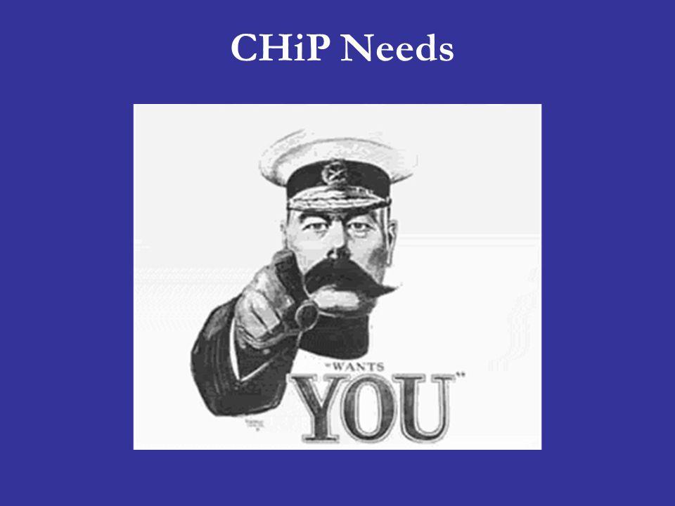 CHiP Needs