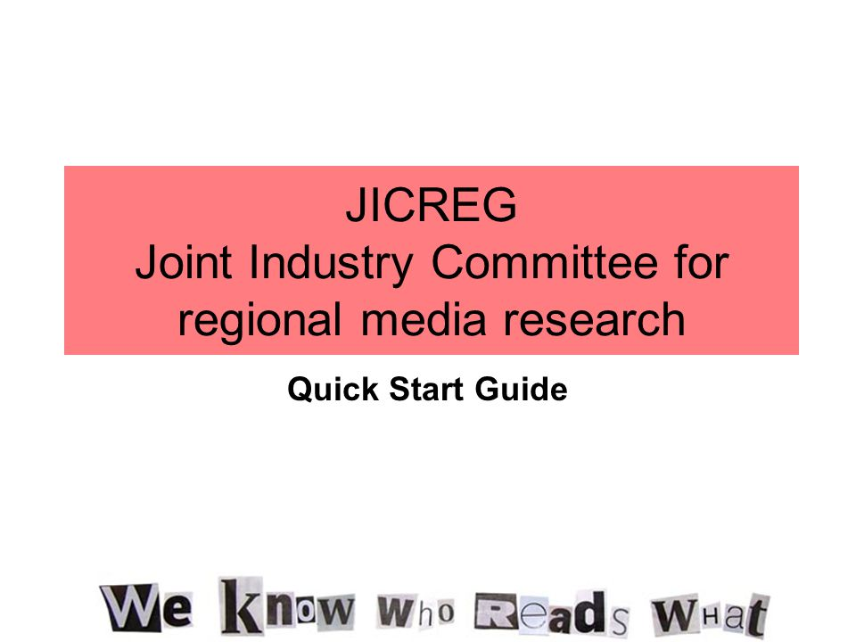 JICREG Joint Industry Committee for regional media research Quick Start Guide