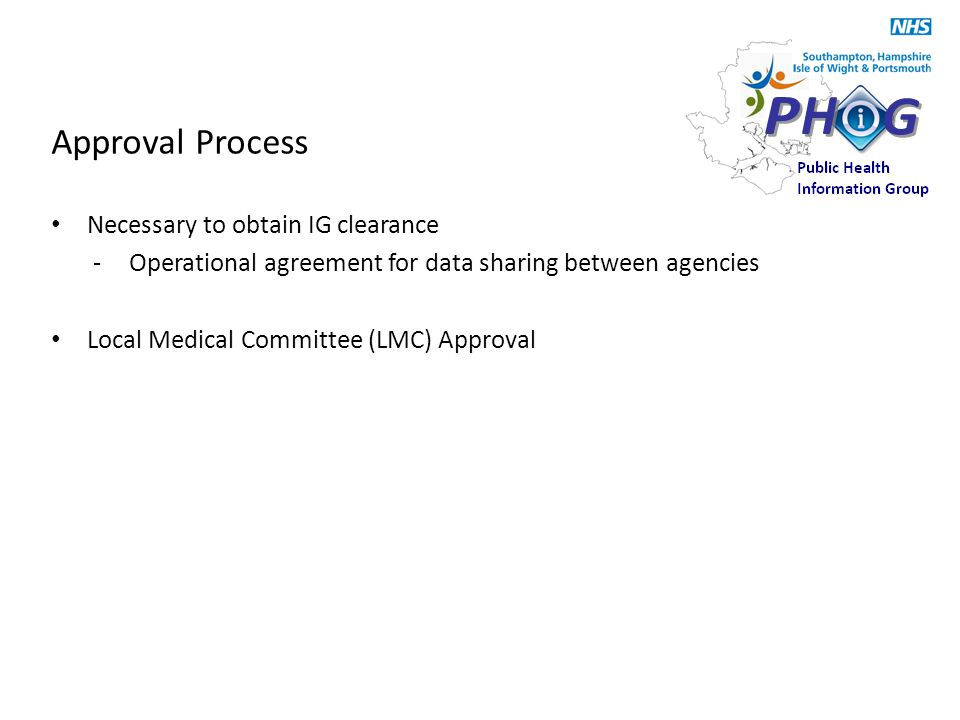 Approval Process Necessary to obtain IG clearance -Operational agreement for data sharing between agencies Local Medical Committee (LMC) Approval