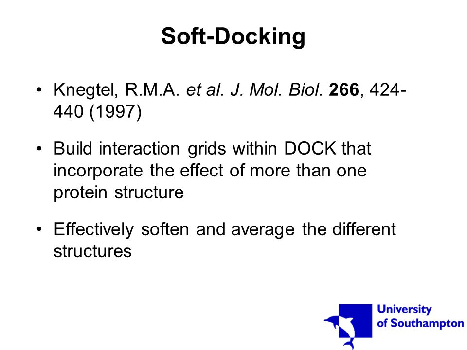 Soft-Docking Knegtel, R.M.A. et al. J. Mol. Biol. 266, 424- 440 (1997) Build interaction grids within DOCK that incorporate the effect of more than on