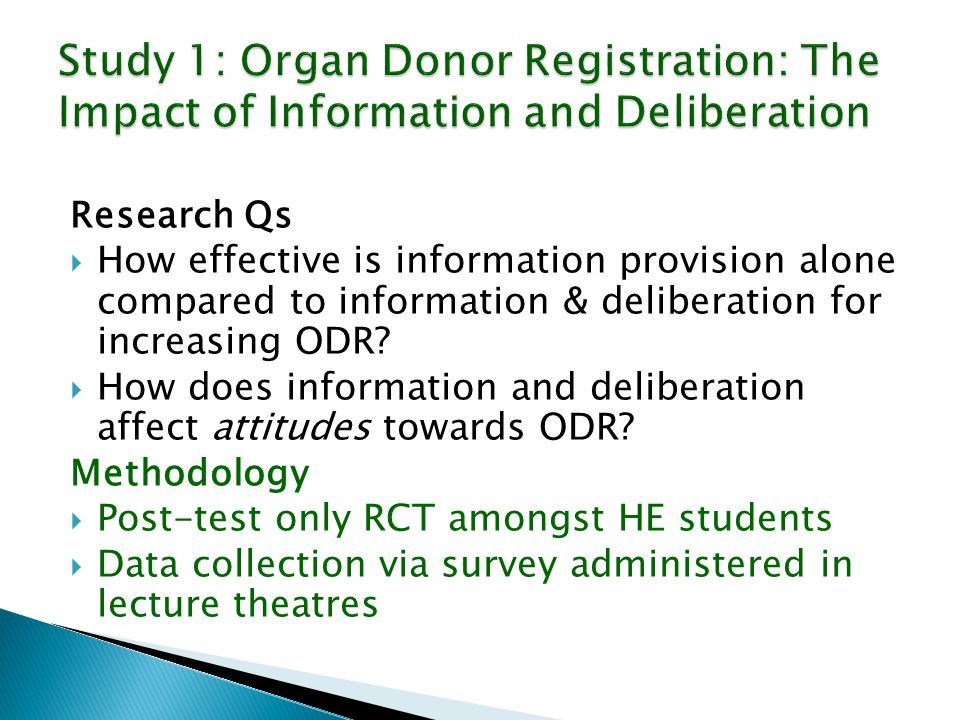 Research Qs  How effective is information provision alone compared to information & deliberation for increasing ODR.