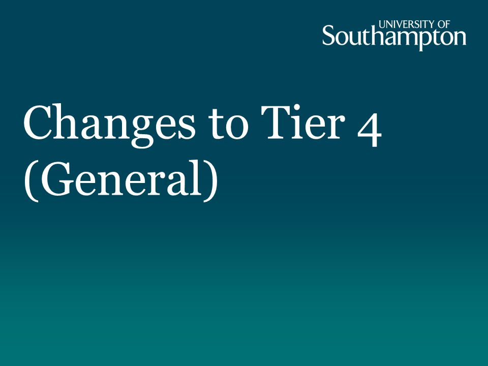 Changes to Tier 4 (General)