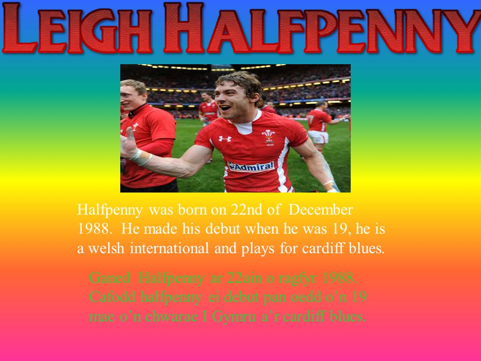 Halfpenny was born on 22nd of December 1988.