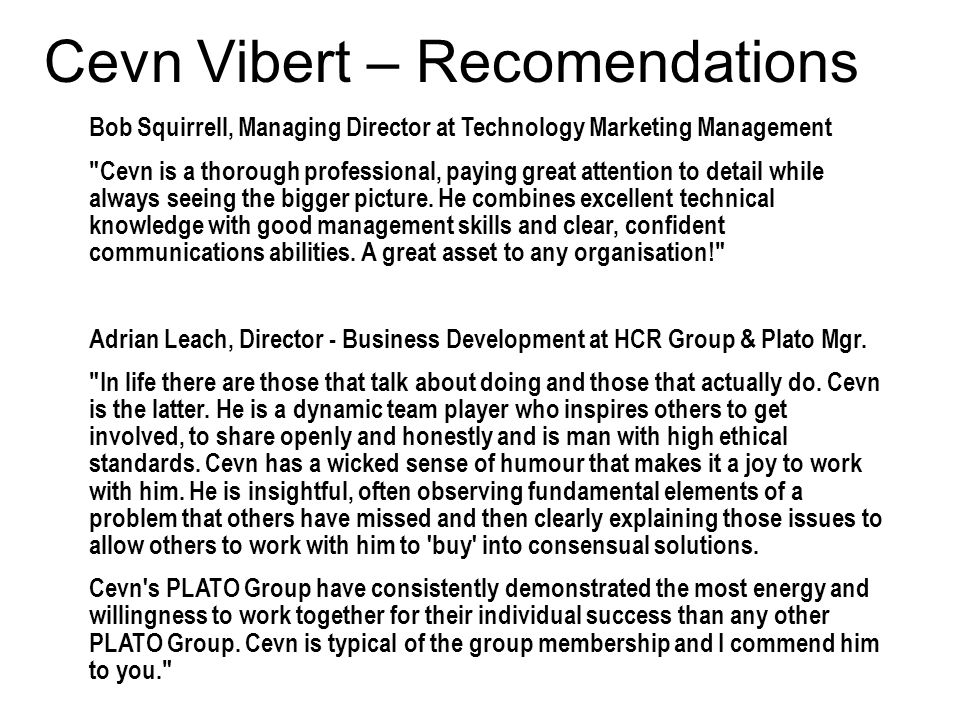 Bob Squirrell, Managing Director at Technology Marketing Management Cevn is a thorough professional, paying great attention to detail while always seeing the bigger picture.