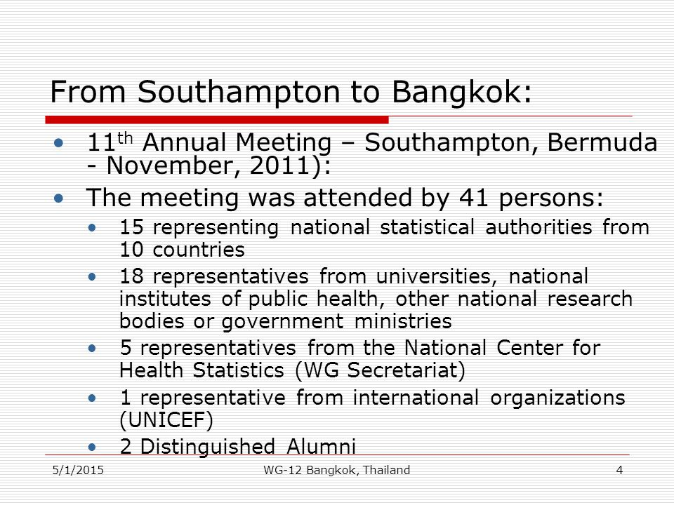 From Southampton to Bangkok: 11 th Annual Meeting – Southampton, Bermuda - November, 2011): The meeting was attended by 41 persons: 15 representing na