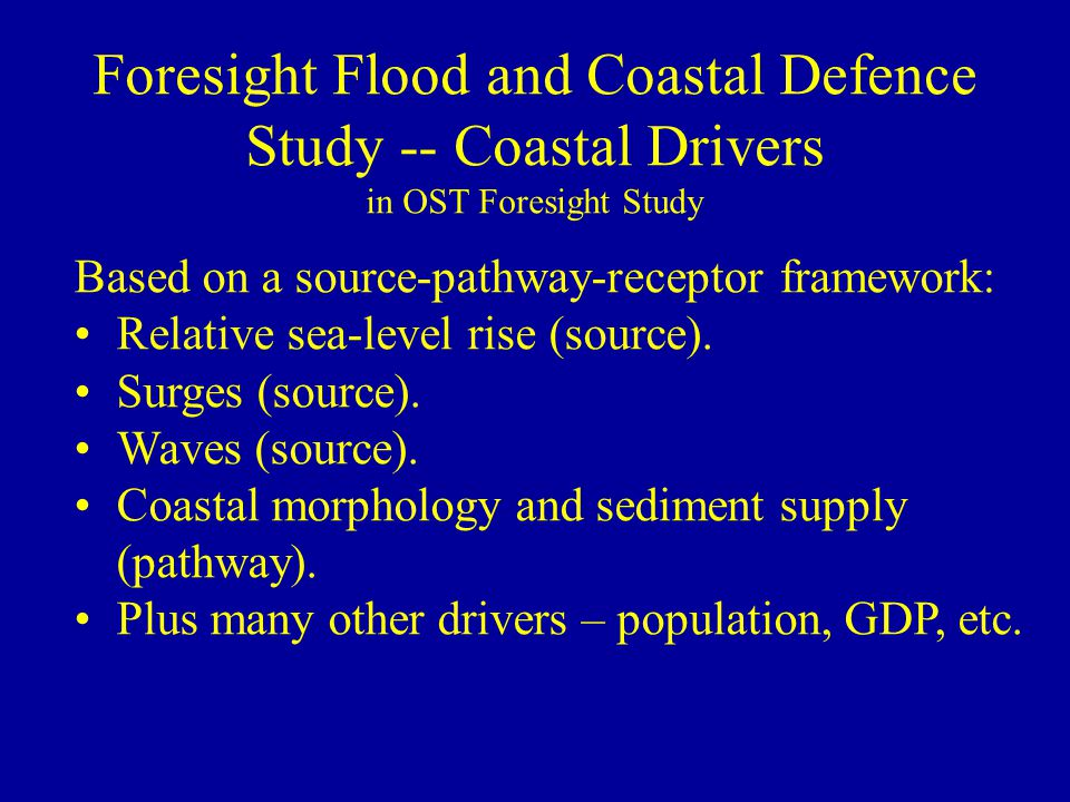 Foresight Flood and Coastal Defence Study -- Coastal Drivers in OST Foresight Study Based on a source-pathway-receptor framework: Relative sea-level rise (source).