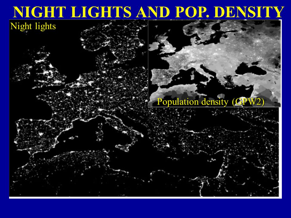 NIGHT LIGHTS AND POP. DENSITY Population density (GPW2) Night lights