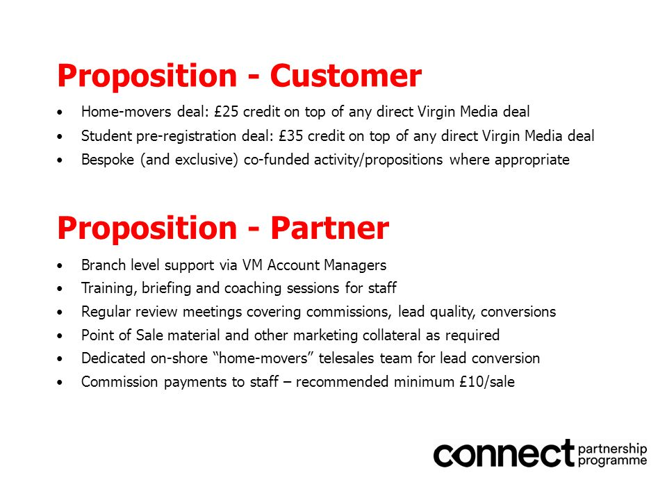 Proposition - Customer Home-movers deal: £25 credit on top of any direct Virgin Media deal Student pre-registration deal: £35 credit on top of any dir