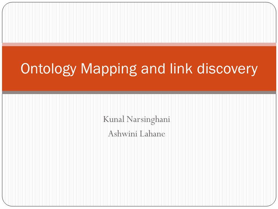 Kunal Narsinghani Ashwini Lahane Ontology Mapping and link discovery