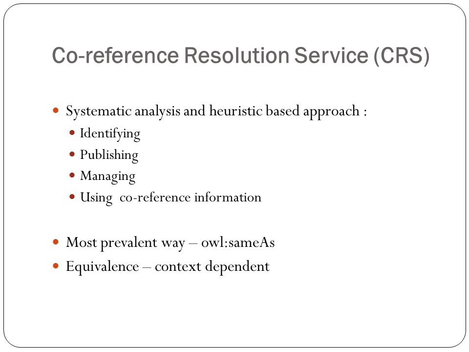 Co-reference Resolution Service (CRS) Systematic analysis and heuristic based approach : Identifying Publishing Managing Using co-reference informatio